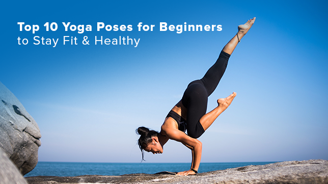 10 Top Yoga Poses For Beginners To Stay Healthy Infographics